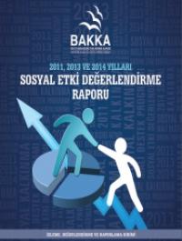 2011, 2013 ve 2014 Yılları Sosyal Etki Değerlendirme Raporu