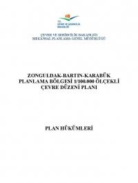 Zonguldak-Bartın-Karabük Planlama Bölgesi 1/100.000 Ölçekli Çevre Düzeni Planı Plan Hükümleri